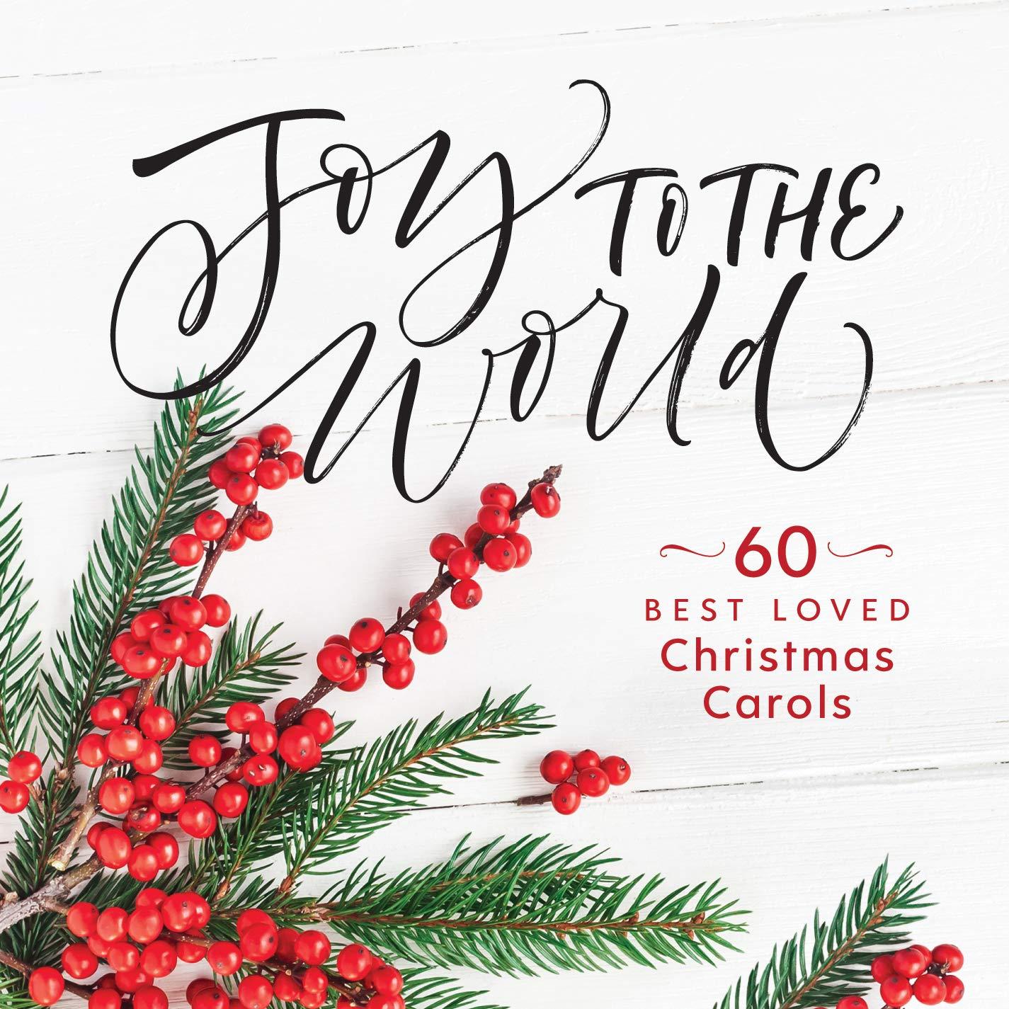 Brian Felten - Joy to the World: 60 Best-Loved Christmas Carols ...