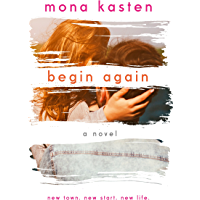 Begin Again: Allie and Kaden's Story (The Again Series Book 1) (English Edition)