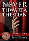 Never Thwart a Thespian: Volume 8 (Leigh Koslow Mystery Series)