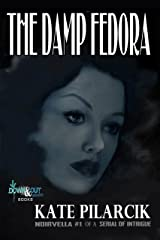 The Damp Fedora (A Serial of Intrigue Book 1) Kindle Edition