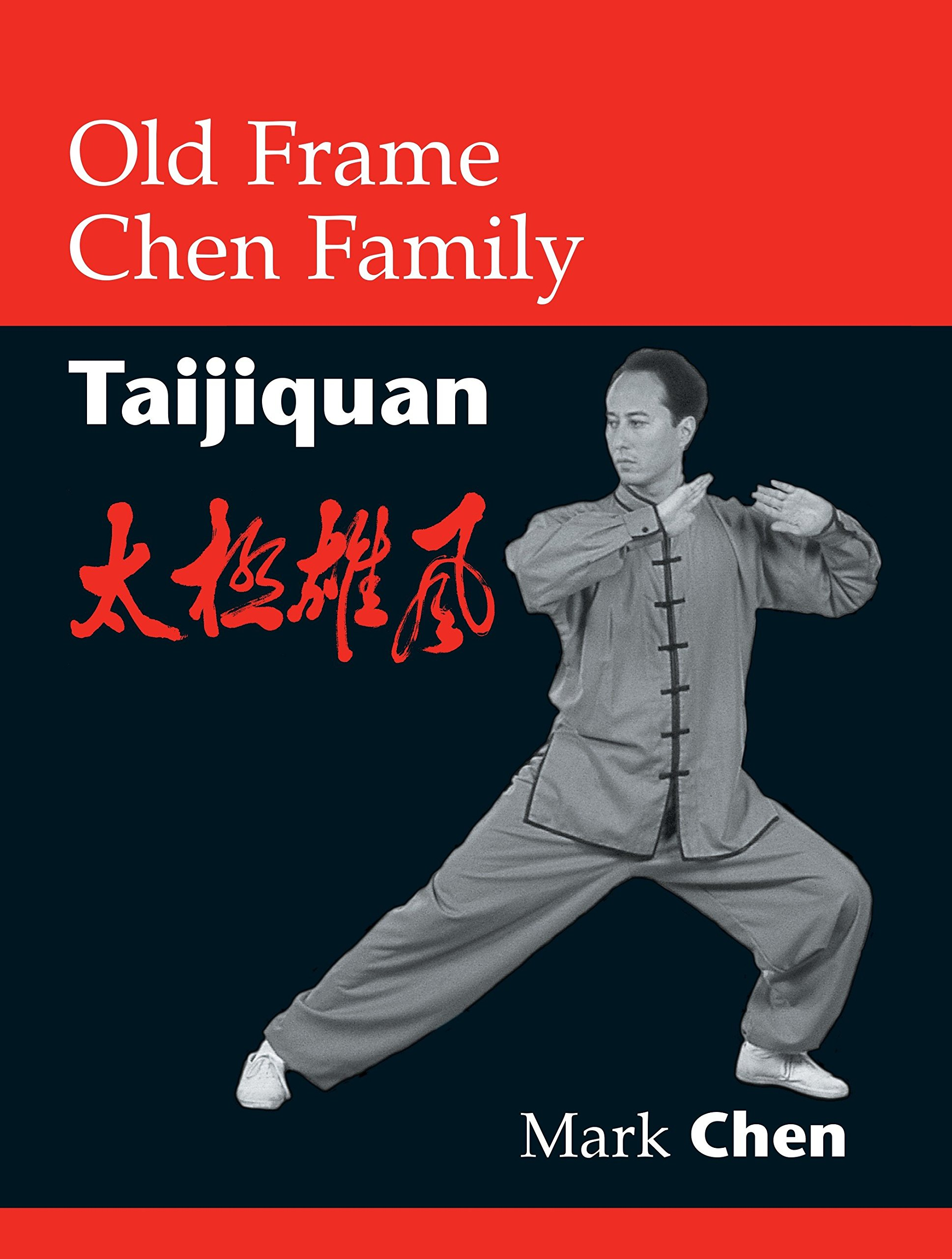 Download Old Frame Chen Family Taijiquan ebook