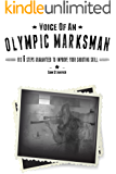 Voice of an Olympic Marksman: His 6 steps guaranteed to improve your shooting skill