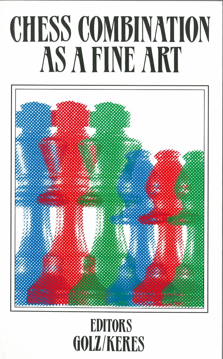 Chess Combination As a Fine Art, Golz, Werner; Keres, Paul