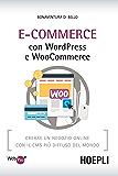 eCommerce con WordPress e Woocommerce: Creare un negozio online con il CMS piu' diffuso del mondo