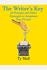 The Writer's Key: 50 Prompts and Strategies to Jumpstart Your Fiction Kindle Edition