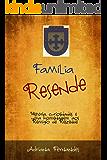 Família Resende: história, curiosidades e uma homenagem aos Remígio de Reszende