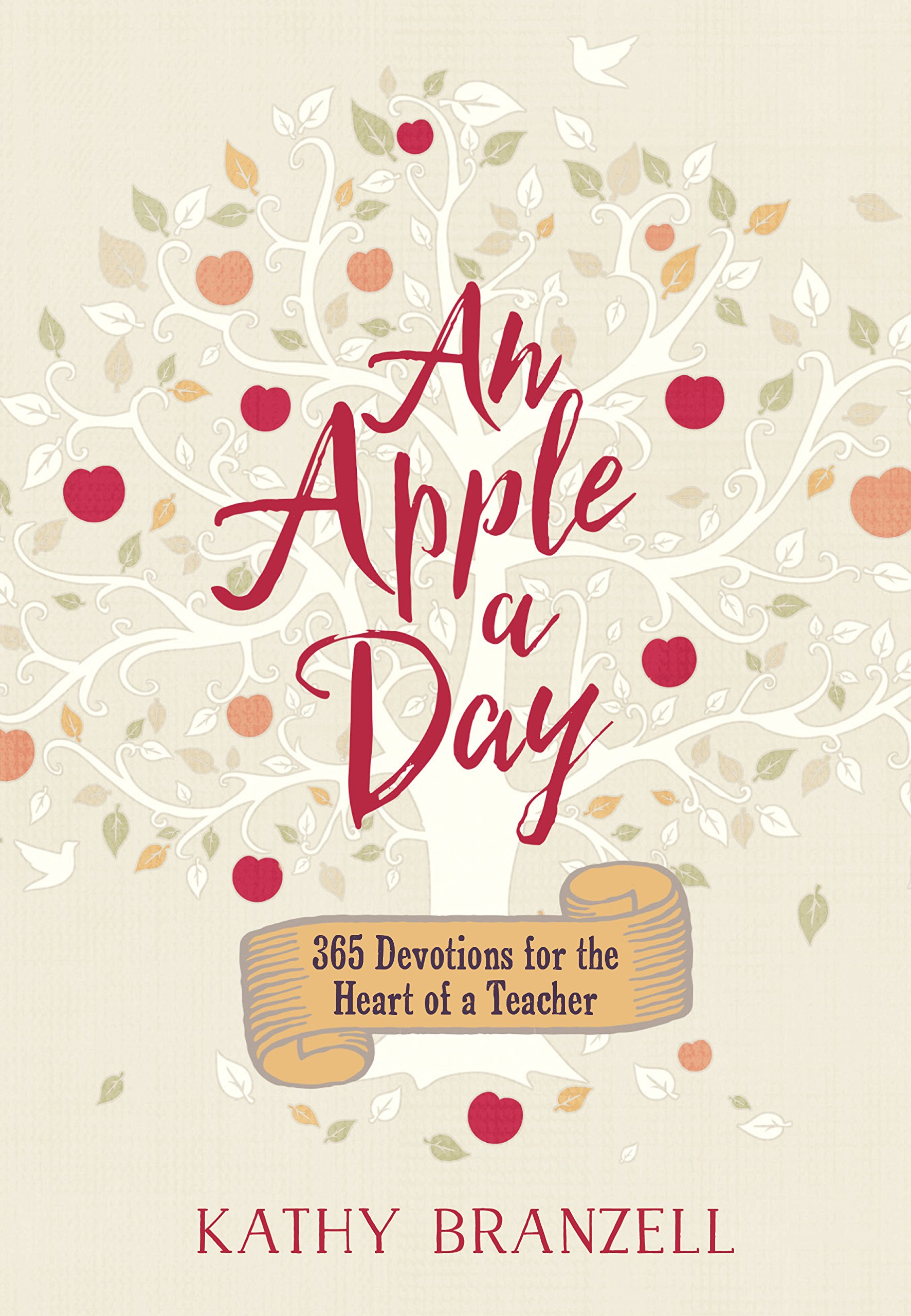 An Apple A Day 365 Devotions For The Heart Of A Teacher Kathy