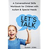 Let's Talk: A Conversational Skills Workbook for Children with Autism & Special Needs