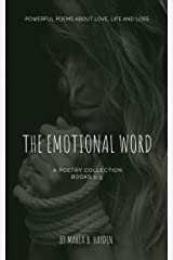The Emotional Word: Powerful poems about Love, Life and Loss Kindle Edition
