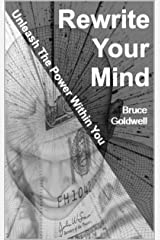 Rewrite Your Mind: Unleash The Power Within You Kindle Edition