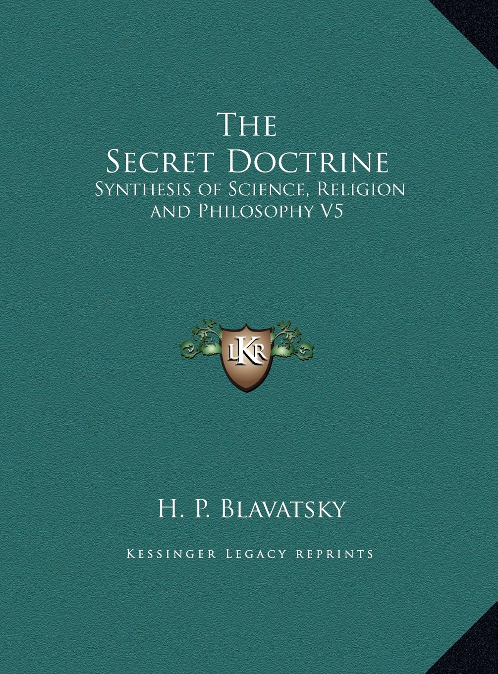 Read Online The Secret Doctrine: Synthesis of Science, Religion and Philosophy V5 pdf