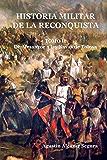 Historia Militar de la Reconquista. Tomo II: De Almanzor a Las Navas de Tolosa