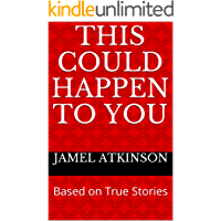 This Could Happen To You: Based on True Stories (English Edition)