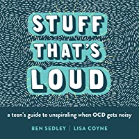 Stuff That's Loud: A Teen's Guide to Unspiraling When OCD Gets Noisy (The Instant Help Solutions Series)