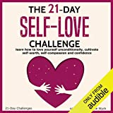 The 21-Day Self-Love Challenge: Learn How to Love