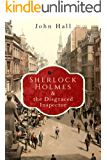 Sherlock Holmes and the Disgraced Inspector (A Sherlock Mystery Book 2)