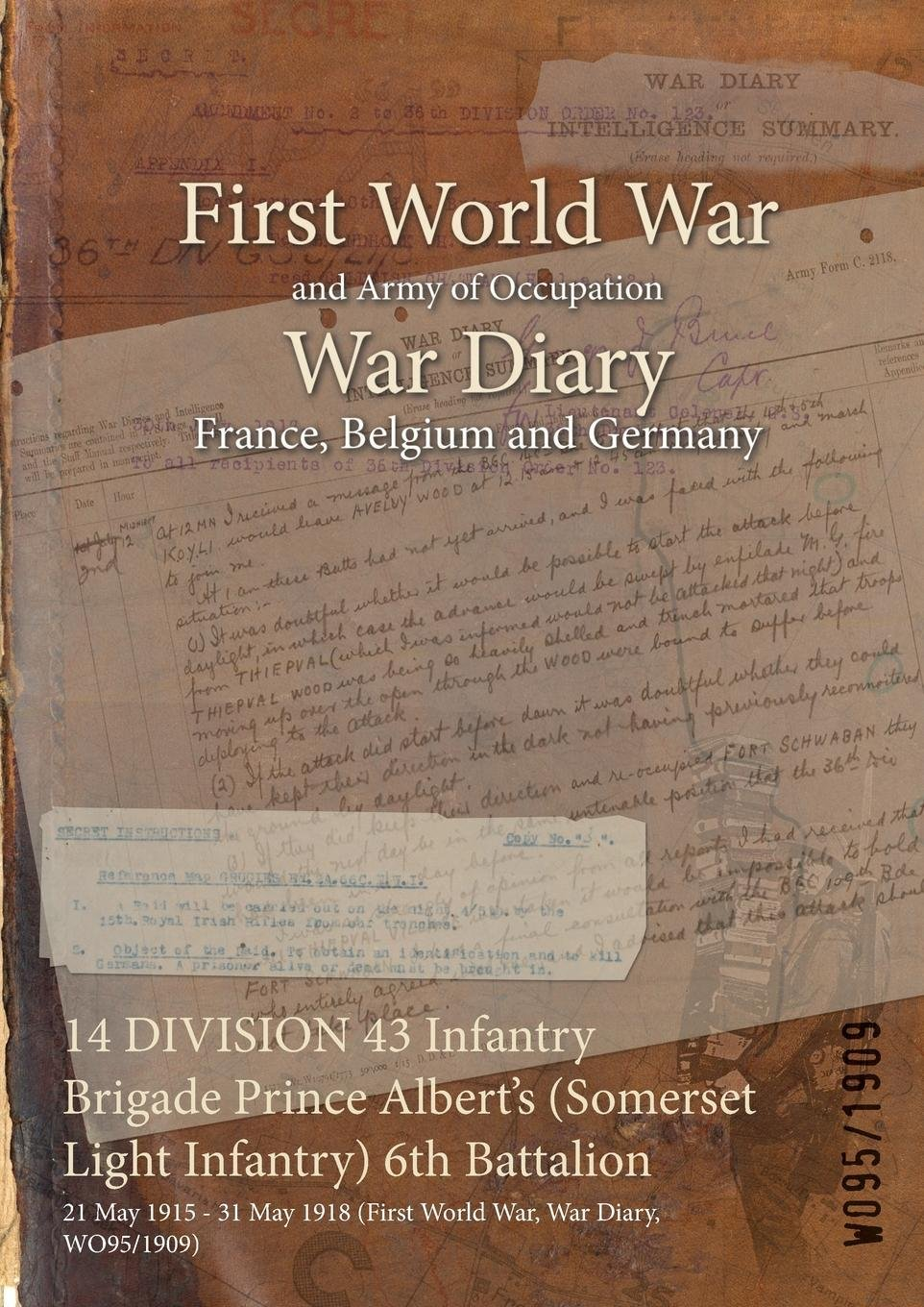 14 Division 43 Infantry Brigade Prince Albert's (Somerset Light Infantry) 6th Battalion: 21 May 1915 - 31 May 1918 (First World War, War Diary, Wo95/1909) PDF