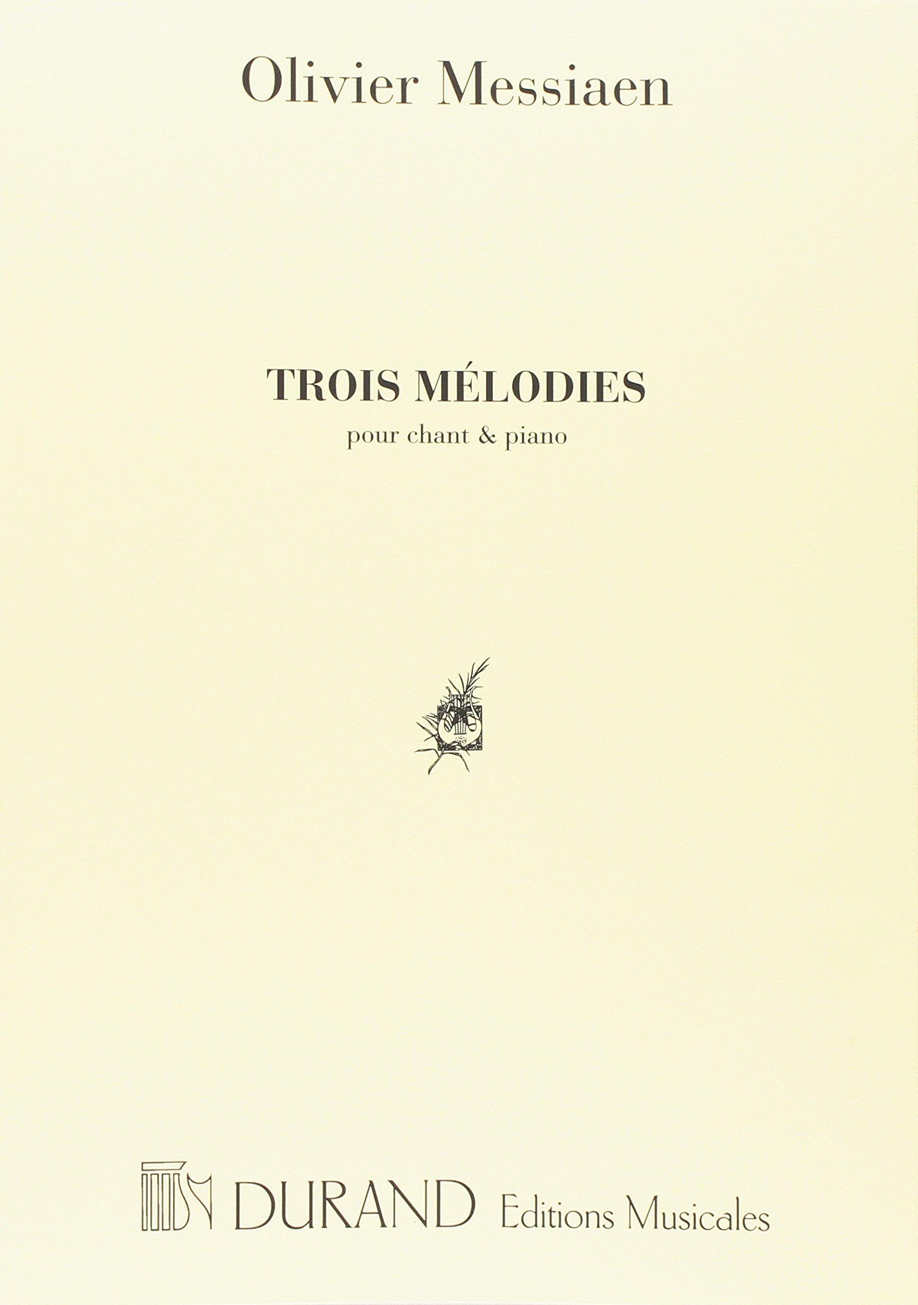 Trois Mélodies pour chant & piano (Tedesco) Copertina flessibile – 1 gen 2001 Olivier Messiaen Durand 004405100X 94505