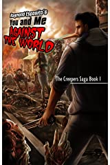 You and Me against the World: The Creepers Saga Book 1 Kindle Edition