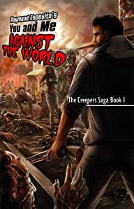 You and Me against the World: The Creepers Saga Book 1