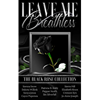 Leave Me Breathless: The Black Rose Collection (English Edition)
