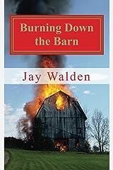 Burning Down the Barn Kindle Edition