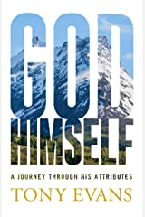 God, Himself: A Journey through His Attributes Kindle Edition
