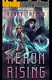 Neron Rising: A Space Fantasy Romance (The Neron Rising Saga Book 1)