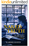 Naked Truth: Or Equality, The Forbidden Fruit: A Novel (English Edition)