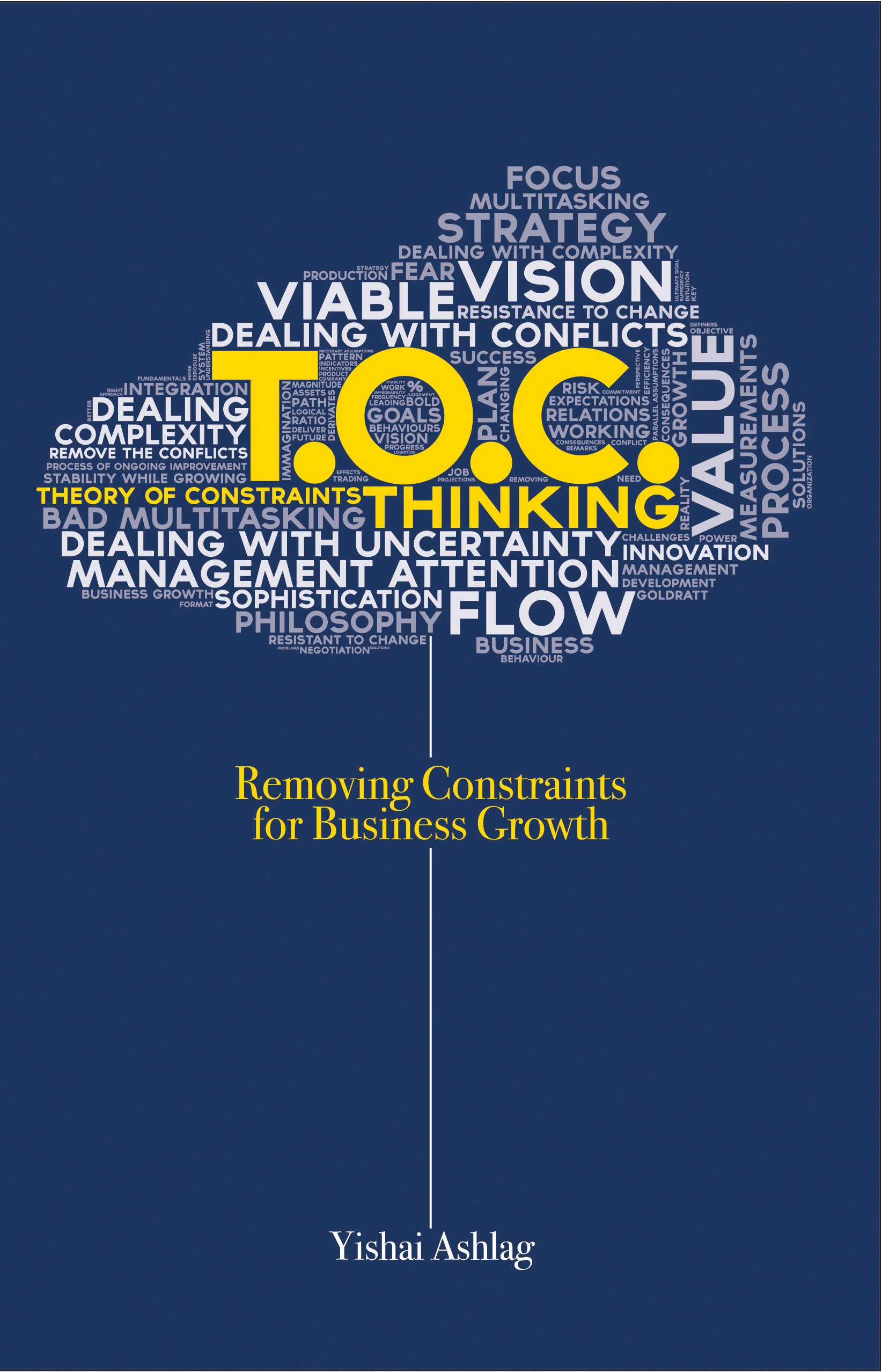 toc thinking removing constraints for business growth yishai toc thinking removing constraints for business growth yishai ashlag 9780884272069 amazon com books