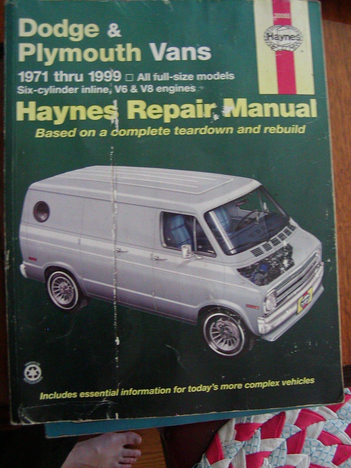 Dodge & Plymouth Vans Automotive Repair Manual: 1971 Thru 1999, All  Full-Size Models, Six-Cylinder Inline, V6 & V8 Engines: Rob; Haynes, John  H. Maddox: ...