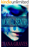 Mortal Sentry (Raina Kirkland Book 2)