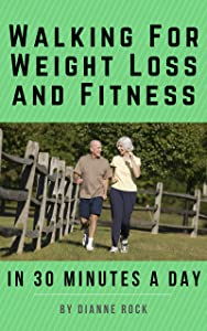 Giveaway: Walking For Weight Loss and Fitness in 30 Minutes a Day:…