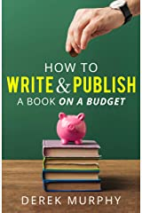 How to write and publish a book on a budget Kindle Edition