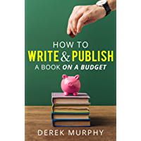 How to write and publish a book on a budget (Self-Publishing Basics 3)