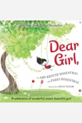 Dear Girl: A Celebration of Wonderful, Smart, Beautiful You! Kindle Edition