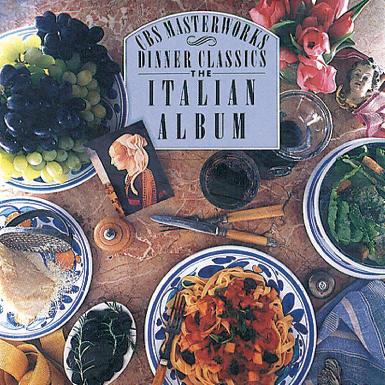CBS Masterworks Dinner Classics: The Italian Album
