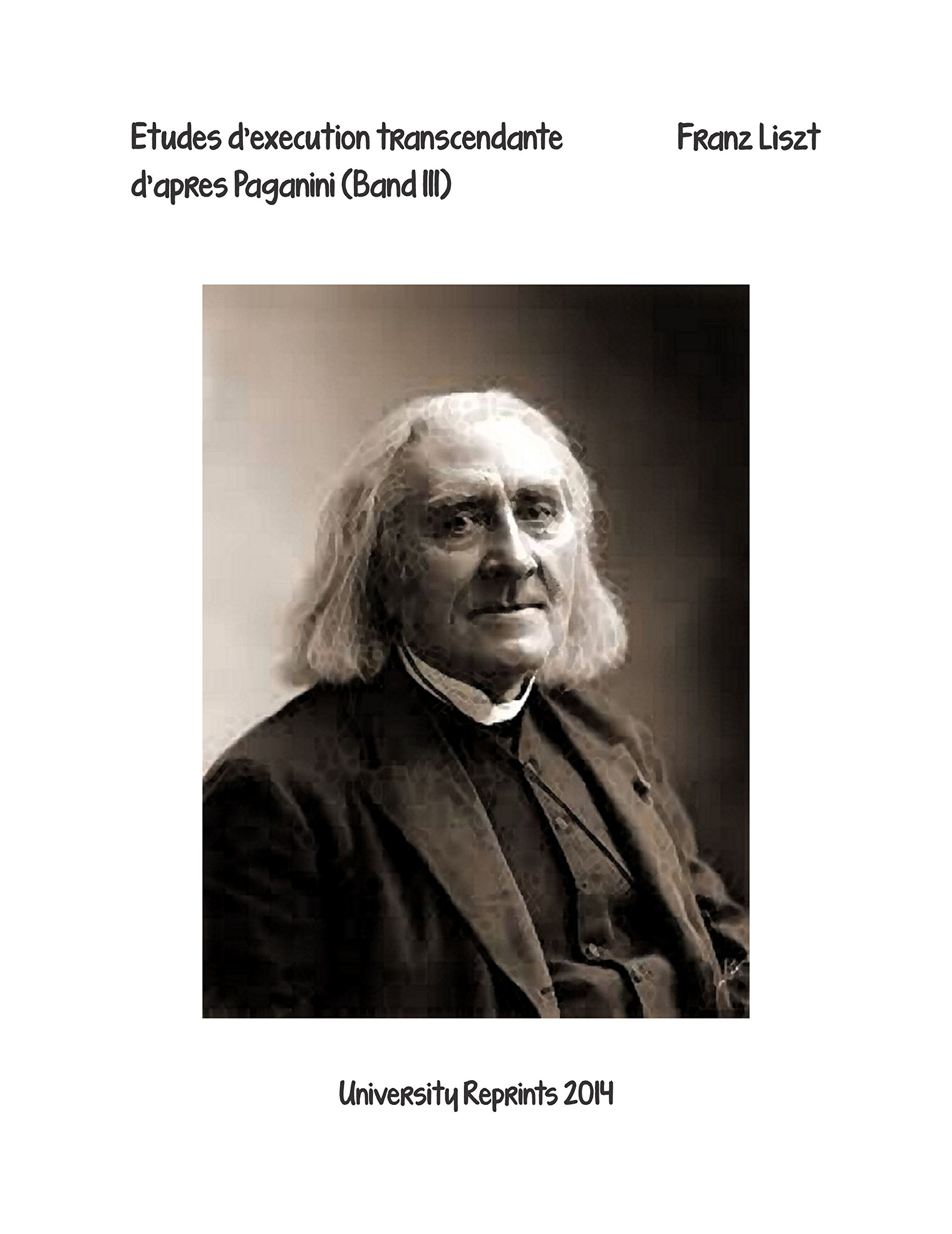 Read Online Etudes d'execution transcendante d'apres Paganini, Band III (Franz Liszt) Complete Score. [Student Loose Leaf Facsimile Edition. Re-Imaged from Original for Greater Clarity. 2014] pdf