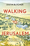 Walking to Jerusalem: Blisters, hope and other facts on the ground