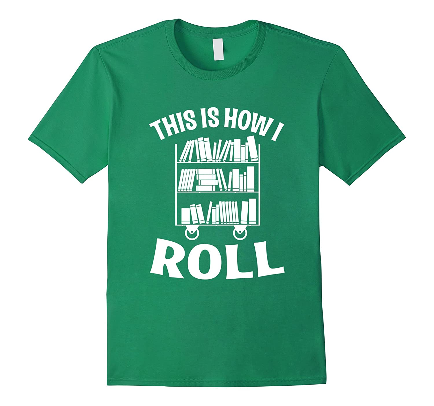 This Is How I Roll Funny Library Book Nerd T-Shirt