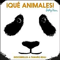 ¡Qué Animales!: Descúbrelos A Tamaño Real