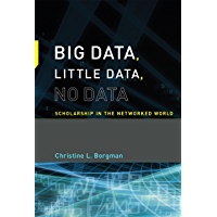 Big Data, Little Data, No Data: Scholarship in the Networked World (The MIT Press)