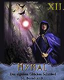 Der Hexer von Hymal, Buch XII: Des eigenen Glückes Schmied: Fantasy Made in Germany