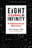 Eight Lessons on Infinity: A Mathematical Adventure