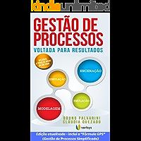 GESTÃO DE PROCESSOS VOLTADA PARA RESULTADOS: A FÓRMULA GPS - GESTÃO DE PROCESSOS SIMPLIFICADA