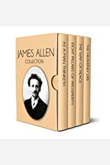 James Allen Collection - As a Man Thinketh, Eight Pillars of Prosperity, The Way of Peace and The Heavenly Life Kindle Edition