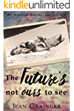 The Future's Not Ours To See