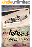 The Future's Not Ours To See (English Edition)