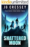 Shattered Moon (Fractured Space Book 3)