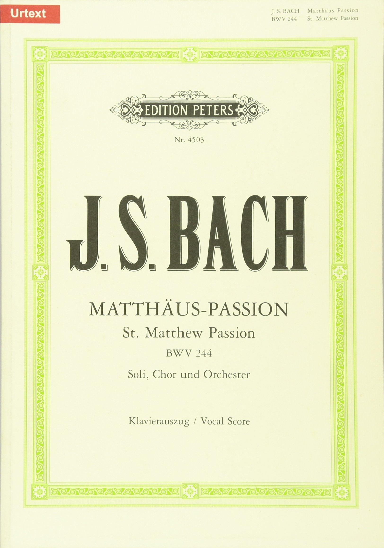 Matthäus Passion BWV 244. Soli Chor Und Orchester. Klavierauszug